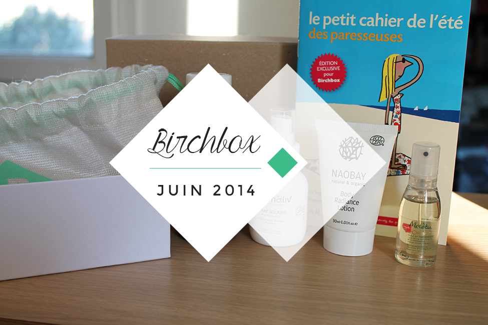 Birchbox Juin 2014 Be happy